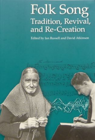 Folk Song: Tradition, Revival and Re-Creation book cover