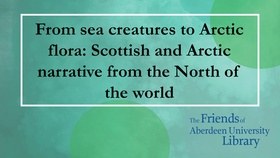 Talk: From sea creatures to Polar flora: Scottish and Arctic narratives from the North of the World