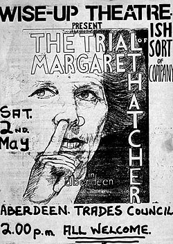 Wise-Up Theatre Company poster for production of 'The Trial of Margaret Thatcher in Aberdeen' held in Aberdeen Trades Council in 1987. (MS 2270/4/2)
