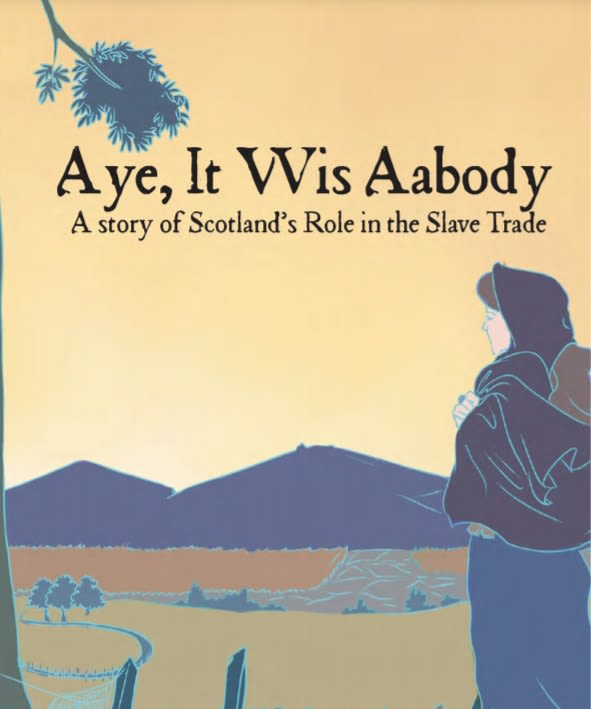 Book cover that shows a drawing of a woman looking out over a hill, with the title 'Aye, It Wis Aabody: A Story of Scotland's Role in the Slave Trade
