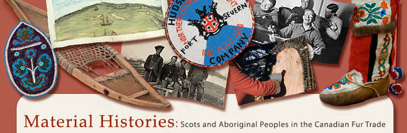 Material Histories: Scots and Aboriginal peoples in the Canadian Fur