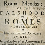 Roma mendax : or, The falshood of Romes high pretences to infallibility and antiquity evicted.